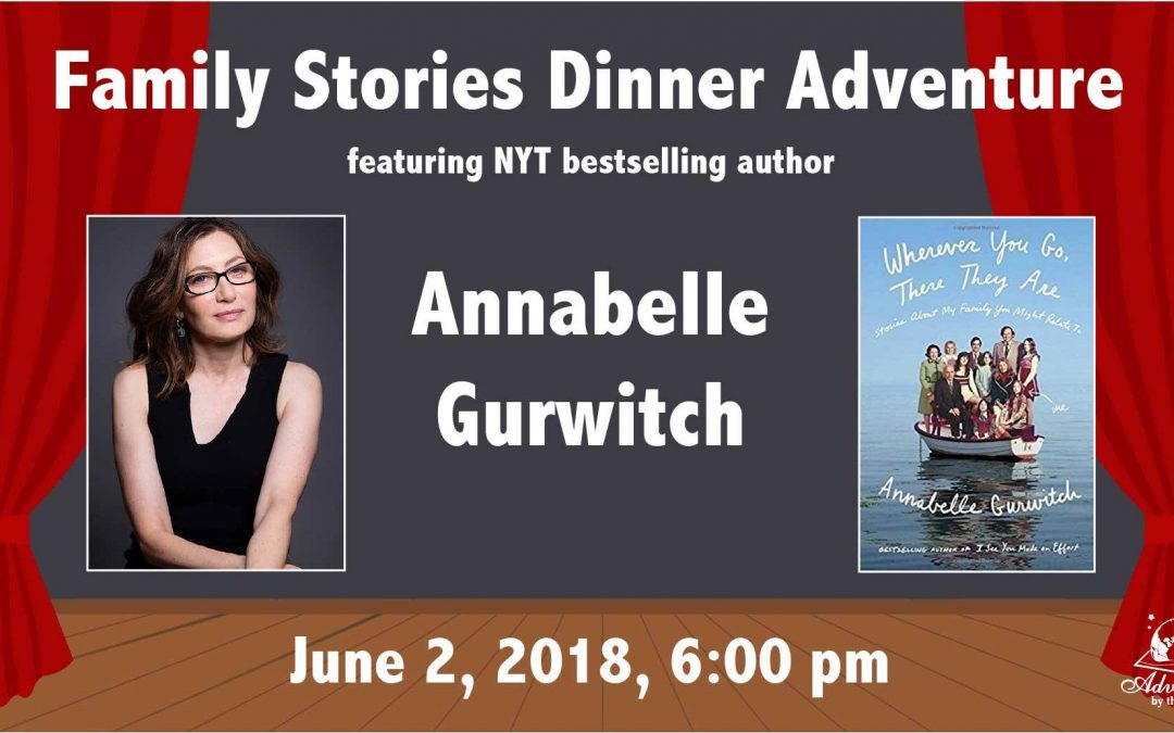Family Stories Dinner Adventure with NYT bestselling author and famed TV comedienne Annabelle Gurwitch (San Diego, CA)