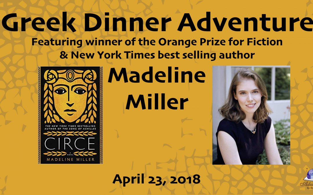 Greek Dinner Adventure with NYT bestselling author and winner of the Orange Prize for Fiction Madeline Miller