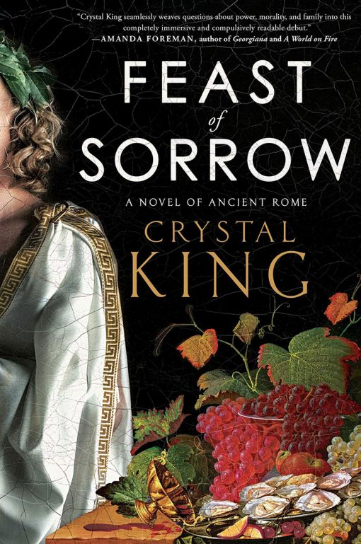 Feast & Sorrow by Crystal King
