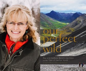 Our Perfect Wild: Ray & Barbara Bane's Journeys and the Fate of Far North by Kaylene Johnson-Sullivan