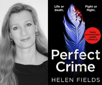 "Helen Fields – ""Perfect"" Crime Fiction Author"