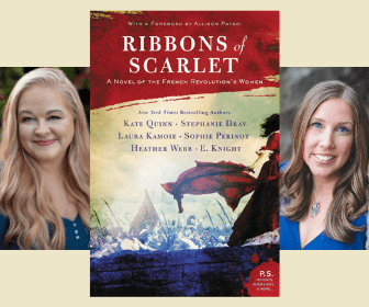 Ribbons of Scarlet: A Novel of the French Revolution's Women by Kate Quinn, Laura Kamoie, and Others