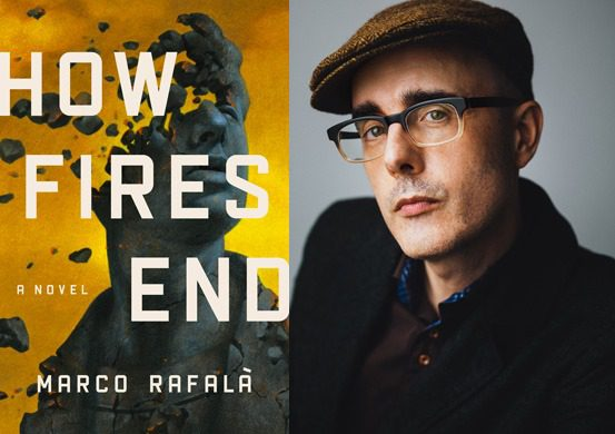 How Fires End by Marco Rafalà in conversation with Oliva Kate Cerrone