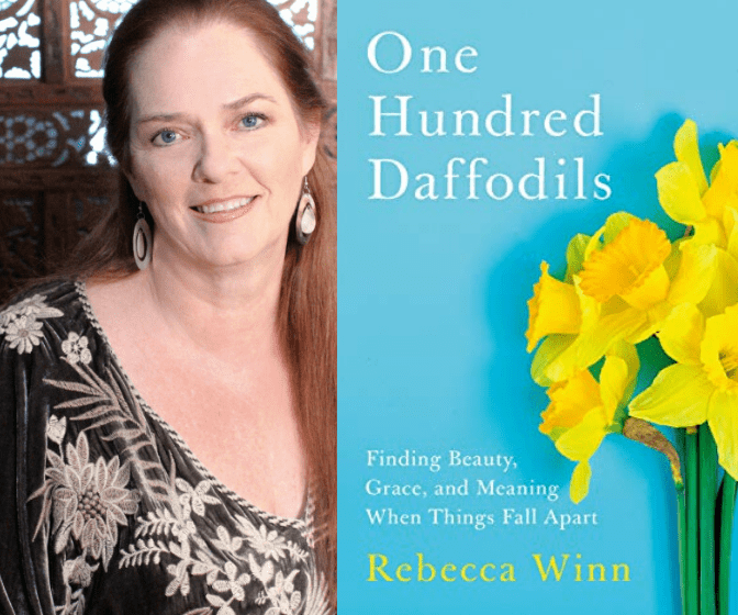 One Hundred Daffodils: Finding Beauty, Grace, and Meaning When Things Fall Apart by Rebecca Winn