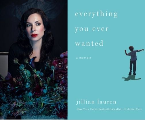 Everything You Ever Wanted by Jillian Lauren