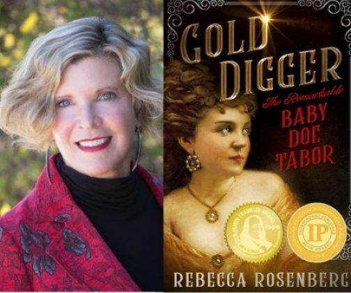 Gold Digger: The Remarkable Baby Doe Tabor by Rebecca Rosenberg